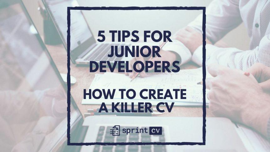 sprintcv 5 tips for junior developers How to create a killer CV