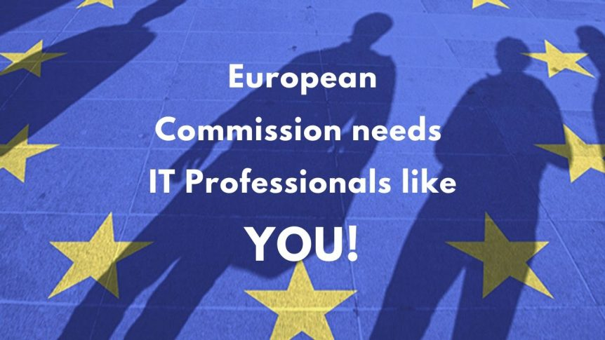 European Commission needs IT professionals like you