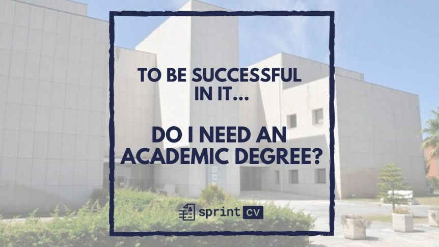 to be sucessful in IT do I need an academic degree? - Sprint CV