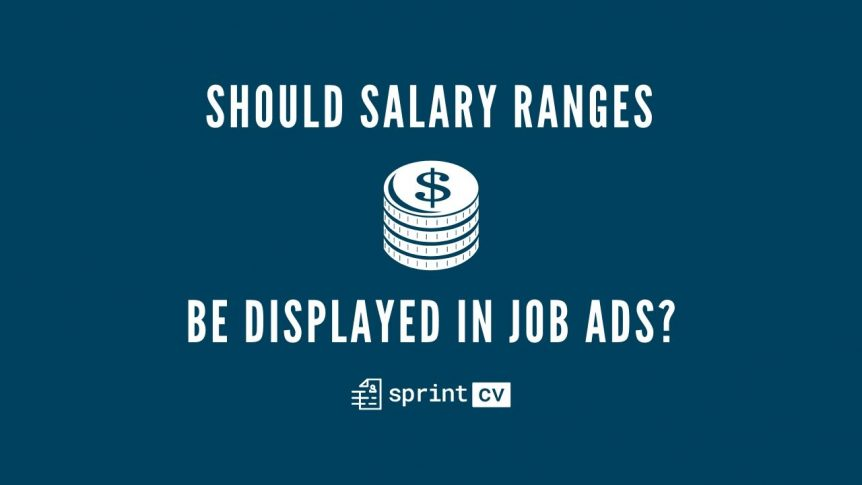 Should salary ranges be displayed in job ads? - Sprint CV