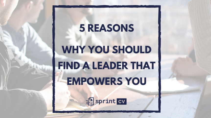Find a leader that empowers you
